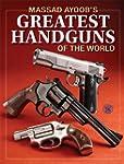 Massad Ayoob's Greatest Handguns of t...