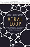 img - for Viral Loop: From Facebook to Twitter, How Today's Smartest Businesses Grow Themselves book / textbook / text book