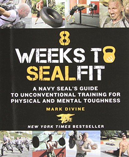 8 Weeks to SEALFIT: A Navy SEAL's Guide to Unconventional Training for Physical and Mental Toughness (Seal Training Guide compare prices)