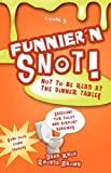Funnier 'n Snot, Volume 5 (1582752001) by Knox, Dahk