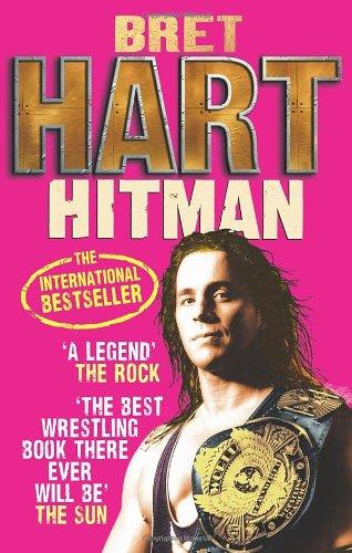 Hitman My Real Life in the Cartoon World of Wrestling Bret Hart Ebury Press Bio