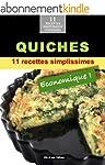 Quiches: 11 recettes simplissimes et...