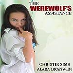 The Werewolf's Assistant | Christie Sims,Alara Branwen