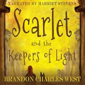 Scarlet and the Keepers of Light: The Scarlet Hopewell Series, Book 1 | [Brandon Charles West]