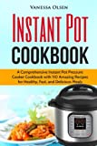 img - for Instant Pot Cookbook: A Comprehensive Instant Pot Pressure Cooker Cookbook with 110 Amazing Recipes for Healthy, Fast, and Delicious Meals book / textbook / text book