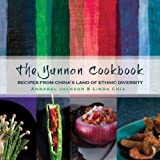 The Yunnan Cookbook: Recipes from Chinas land of ethnic diversity