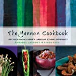 The Yunnan Cookbook: Recipes from Chi...