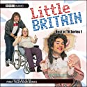 Little Britain: Best of TV Series 1 Radio/TV Program by Matt Lucas, David Walliams Narrated by Matt Lucas, David Walliams