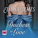 Duchess in Love: Duchess Quartet, Book 1 Audiobook by Eloisa James Narrated by Justine Eyre