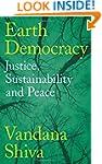 Earth Democracy: Justice, Sustainabil...