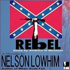Rebel | [Nelson Lowhim]