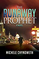 The Runaway Prophet (Morgan James Fiction)