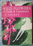 Wild Flowers of Chalk & Limestone. New Naturalist No. 16