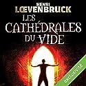 Les cathédrales du vide (Ari Mackenzie 2) | Livre audio Auteur(s) : Henri Loevenbruck Narrateur(s) : François Montagut