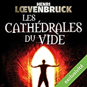 Les cathédrales du vide (Ari Mackenzie 2)   Henri Loevenbruck