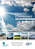 img - for Essential Environment: A Comprehensive Guide to UK and EU Environmental Protection Legislation by Loveday Murley (2012-07-01) book / textbook / text book