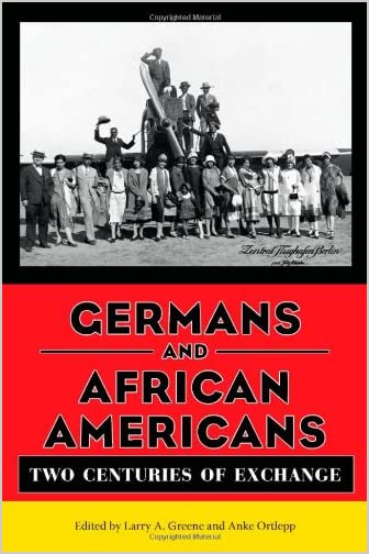 Germans and African Americans : Two Centuries of Exchange