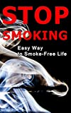 Stop Smoking: Easy Way to Smoke-Free Life