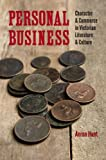 Personal Business: Character and Commerce in Victorian Literature and Culture (Victorian Literature and Culture Series)