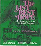 img - for The Last Best Hope: A History of the United States Part 3 1900-Present book / textbook / text book