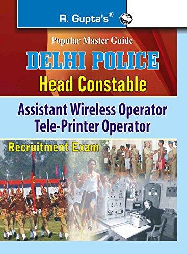 Delhi Police: Head Constable (Asstt Wireless Operator) Exam Guide (Popular Master Guide)