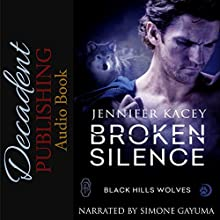 Broken Silence: Black Hills Wolves, Book 42 Audiobook by Jennifer Kacey Narrated by Simone Gayuma