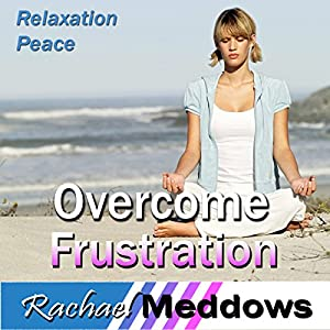 Overcome Frustration Hypnosis Speech