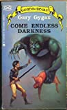 Come Endless Darkness (Gord the Rogue) (0441114466) by Gygax, Gary