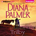 Trilby (       UNABRIDGED) by Diana Palmer Narrated by Natalie Ross