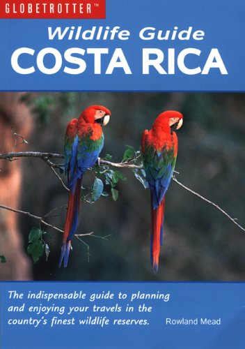 Wildlife Guide: Costa Rica (Globetrotter Wildlife Guides)