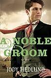 A Noble Groom (Michigan Brides Collection Book #2)