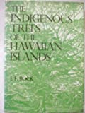 img - for The Indigenous Trees of the Hawaiian Islands book / textbook / text book