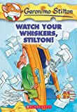 img - for Watch Your Whiskers, Stilton! (Turtleback School & Library Binding Edition) (Geronimo Stilton (Unnumbered Prebound)) book / textbook / text book