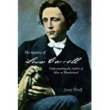 The Mystery of Lewis Carroll: Understanding the Author of Alice in Wonderlandby Jenny Woolf