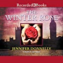 The Winter Rose Audiobook by Jennifer Donnelly Narrated by Jill Tanner