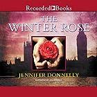 The Winter Rose Hörbuch von Jennifer Donnelly Gesprochen von: Jill Tanner
