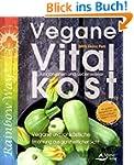 Vegane Vitalkost: Jungbrunnen und Leb...