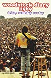 Woodstock Diary 1969  - Friday Saturday Sunday
