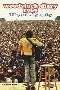 Woodstock Diary 1969 : Friday Saturday Sunday