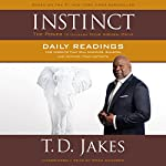 INSTINCT Daily Readings: 100 Insights That Will Uncover, Sharpen and Activate Your Instincts | T. D. Jakes