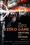 img - for The Ultimate Guide to Video Game Writing and Design book / textbook / text book