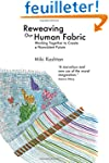 Reweaving Our Human Fabric: Working T...