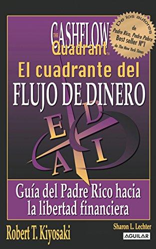 Robert T. Kiyosaki - El cuadrante del flujo del dinero (Spanish Edition)