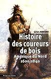 """Afficher """"Histoire des coureurs de bois"""""""
