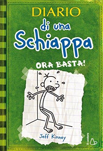 Diario di una Schiappa - Ora basta! (Il Castoro bambini)