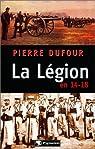 La Légion en 14-18 par Dufour