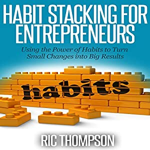 Habit Stacking for Entrepreneurs Hörbuch