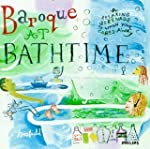 Baroque At Bathtime A Relaxin