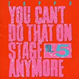 You Can'T Do That On Stage Anymore Vol. 5 By Frank Zappa (2006-10-02)