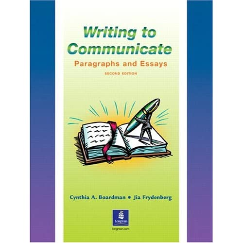 writing to communicate paragraphs and essays 2nd edition Writing to communicate 1: paragraphs grammar for writing 1 (2nd edition) writing to communicate 3: essays and the short research paper.
